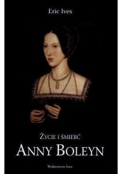 Życie i śmierć Anny Boleyn