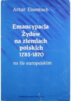 Emancypacja Żydów na ziemiach polskich 1785 -1870