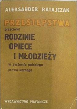 Przestępstwa przeciwko rodzinie opiece i młodzieży w systemie polskiego prawa karnego
