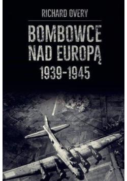 Bombowce nad Europą 1939 - 1945