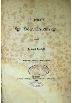 Rys dziejów Śgo Soboru Trydenckiego 1863 r