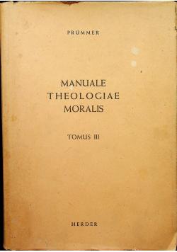 Manuale Theologiae Moralis Tomus III