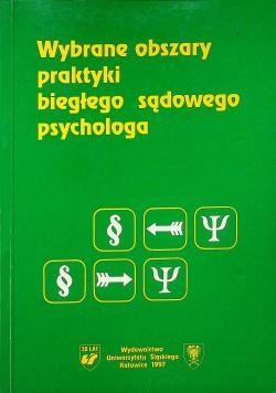 Wybrane obszary praktyki biegłego sądowego psychologa