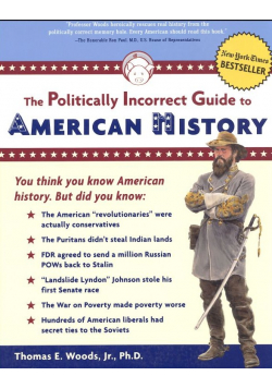 The Politically Incorrect Guide to American Histor