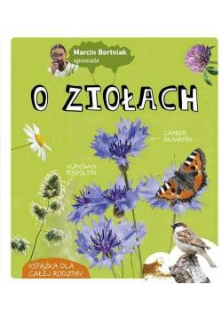 Marcin Bortniak opowiada o ziołach