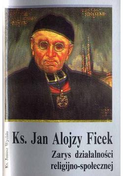 Ks Jan Alojzy Ficek Zarys działalności religijno  społecznej