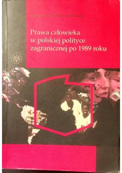 Prawa człowieka w polskiej polityce zagranicznej po 1989 roku