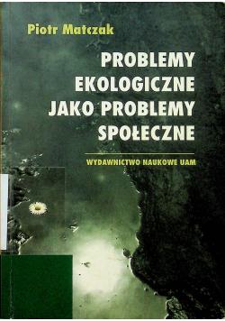 Problemy ekologiczne jako problemy społeczne