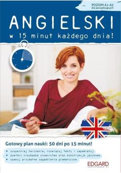 Angielski w 15 minut każdego dnia Poziom A1 A2 dla początkujących