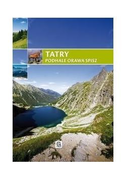 Tatry Podhale Orawa Spisz