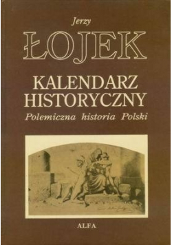 Kalendarz historyczny polemiczna historia Polski