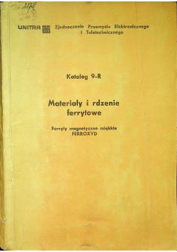 Katalog 9 R Materiały i rdzenie ferrytowe