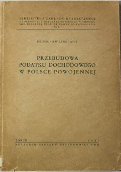 Przebudowa podatku dochodowego w Polsce powojenne1949r