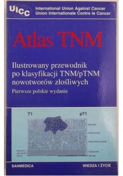 Atlas TNM ilustrowany przewodnik po klasyfikacji TNM pTNM nowotworów złośliwych