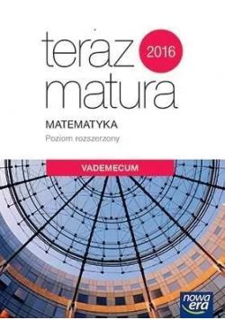 Teraz matura 2016 Matematyka Poziom rozszerzony