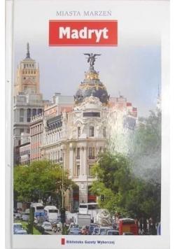 Miasta marzeń Madryt