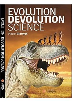 Evolution, Devolution, Science