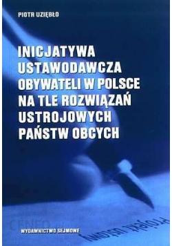 Inicjatywa ustawodawcza obywateli w Polsce na tle rozwiązań ustrojowych państw obcych