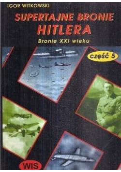 Supertajne bronie Hitlera Bronie XXI wieku Część 5