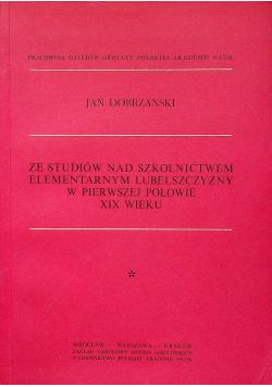Ze studiów nad szkolnictwem elementarnym Lubelszczyzny w pierwszej połowie XIX wieku