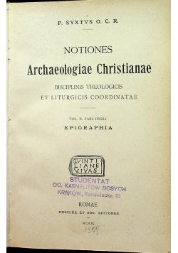 Notiones Archaeologiae Christianae Vol II Pars Prima Epigraphia 1909 r.