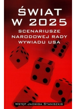 Świat w 2025 Scenariusze Narodowej Rady Wywiadu USA