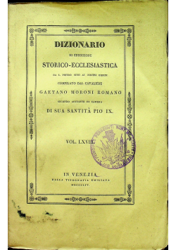 Dizionario Di Erudizione Storico-Ecclesiastica Vol LXVIII 1844 r.