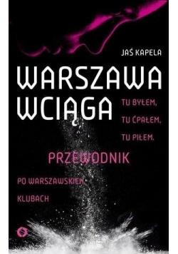 Warszawa wciąga