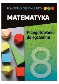 Powtórka ósmoklasisty Matematyka Przygotowanie do egzaminu