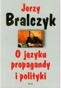 O języku propagandy i polityki plus autograf Bralczyka