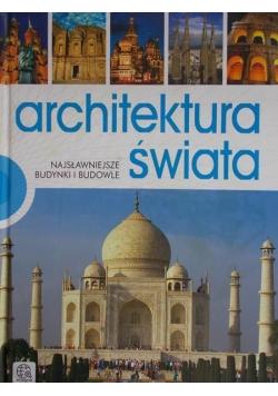 Architektura świata Najsławniejsze budynki i budowle.