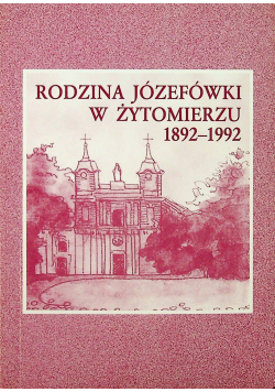 Rodzina Józefówki w Żytomierzu 1892-1992