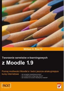 Tworzenie serwisów e learningowych z Moodle 1 9