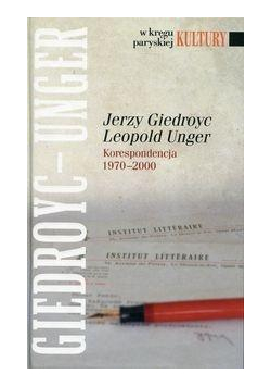 Jerzy Giedroyc - Leopold Unger. Korespondencja