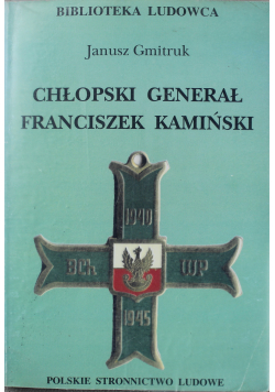 Chłopski Generał Franciszek Kamiński