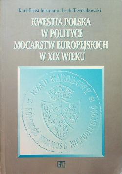 Kwestia Polska w polityce mocarstw europejskich w XIX wieku