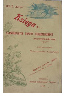 Księga sławniejszych odkryć geograficznych, reprint z 1897 r.