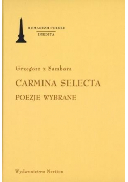 Carmina Selecta. Poezje wybrane