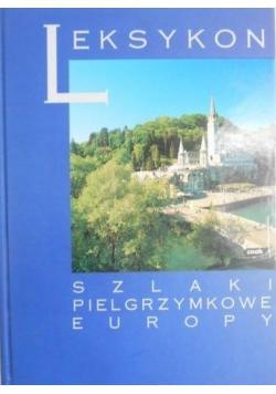 Leksykon szlaki pielgrzymkowe Europy