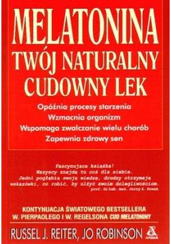 Melatonina twój naturalny cudowny lek