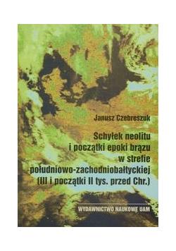 Schyłek neolitu i początki epoki brązu w strefie południowo zachodniobałtyckiej