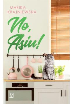 No, Asiu!