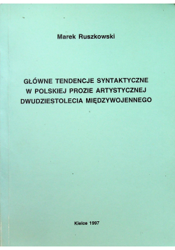 Główne tendencje syntaktyczne w Polskiej prozie artystycznej dwudziestolecia międzywojennego