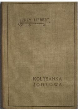 Kołysanka jodłowa 1932 r.