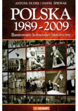 Polska 1989 do 2009 Ilustrowany komentarz historyczny