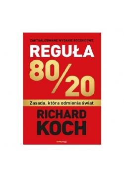 Reguła 80/20. Zasada, która odmienia świat
