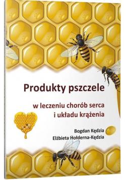 Produkty pszczele w leczeniu chorób serca...