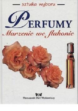 Perfumy marzenie we flakonie