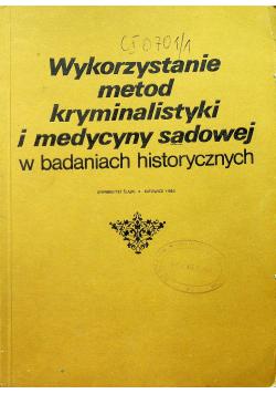 Wykorzystanie metod kryminalistyki i medycyny sądowej w badaniach historycznych
