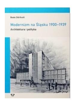 Modernizm na Śląsku 1900-1939
